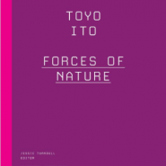 Toyo Ito-Forces of Nature cover